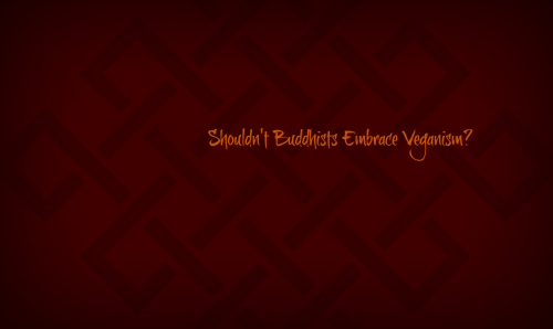 Buddhists and Veganism